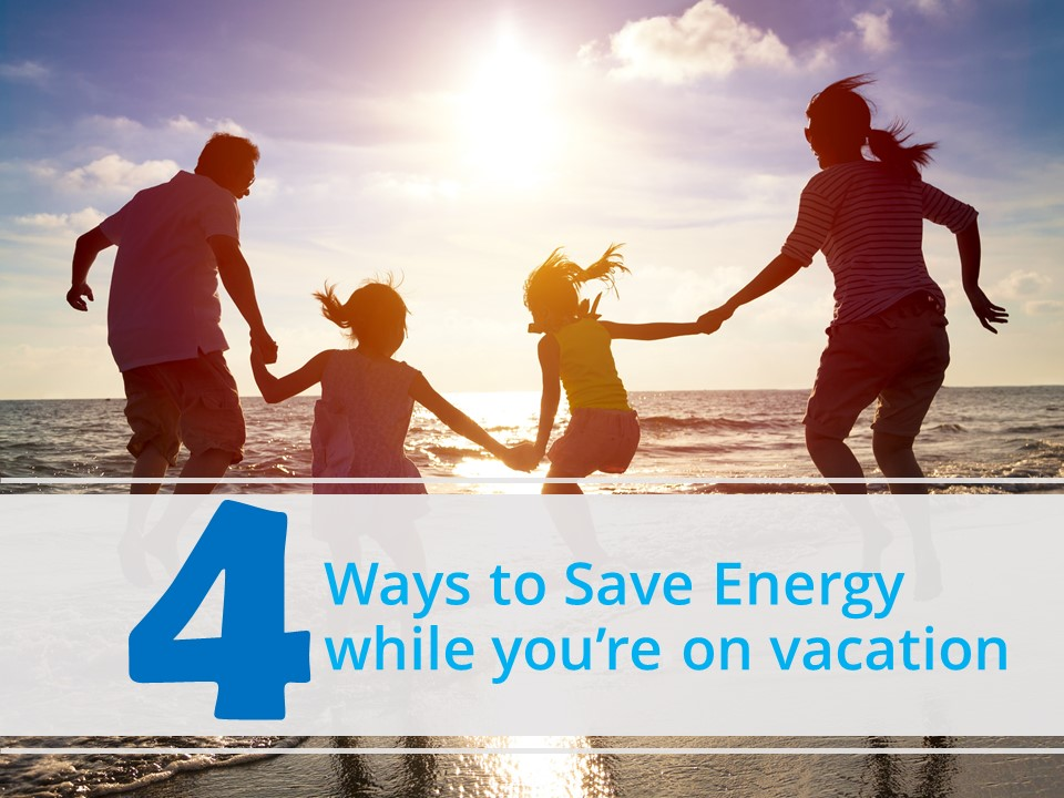 Save Energy While on Vacation