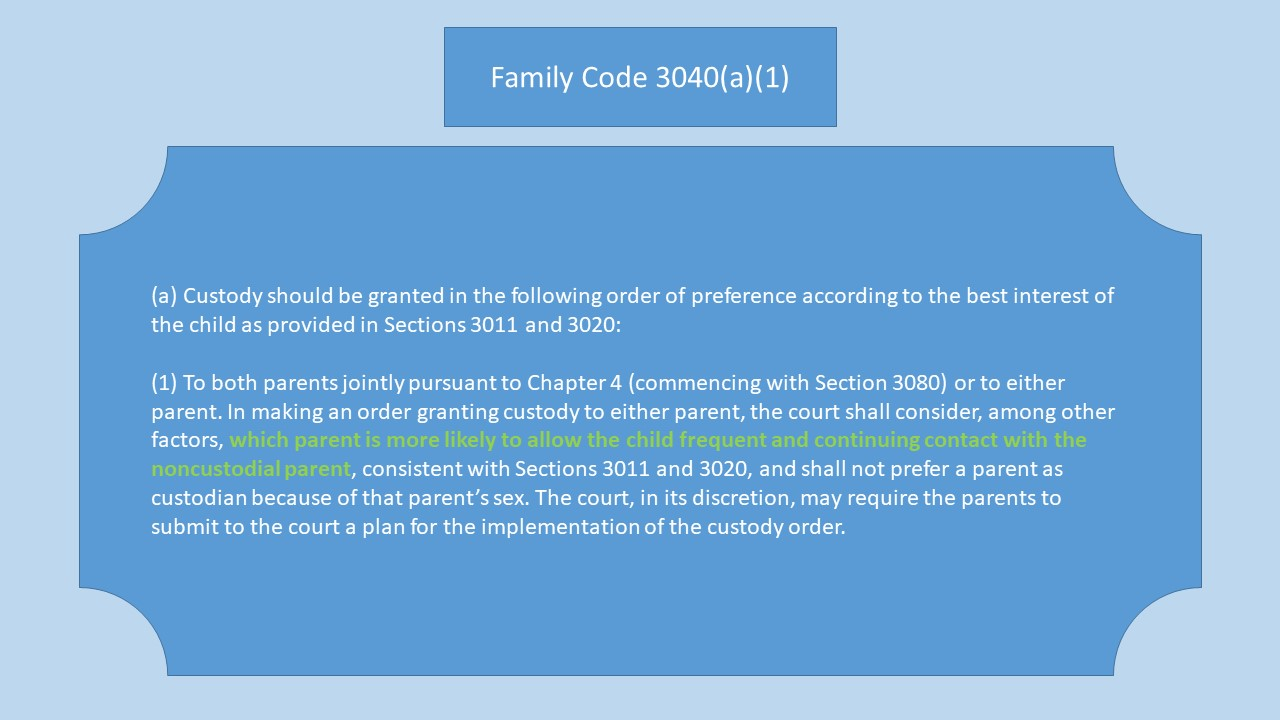 Family Code 3040(a)(1)